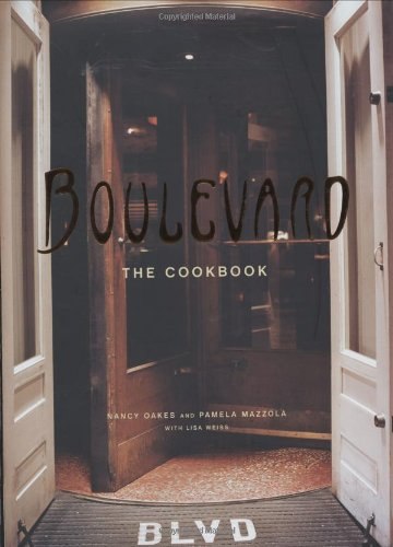 Boulevard: The Cookbook by Nancy Oakes, Pamela Mazzola, Lisa Weiss