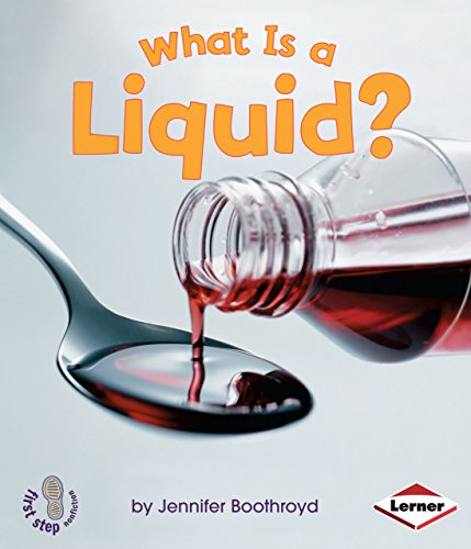 What Is a Liquid? (First Step Nonfiction, States of Matter)