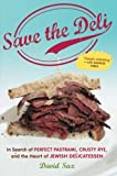 img - for Save the Deli: In Search of Perfect Pastrami, Crusty Rye, and the Heart of Jewish Delicatessen by David Sax (2010-10-01) book / textbook / text book