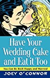img - for Have Your Wedding Cake and Eat It, Too book / textbook / text book