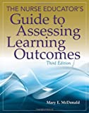 The Nurse Educator's Guide to Assessing Learning Outcomes Pdf