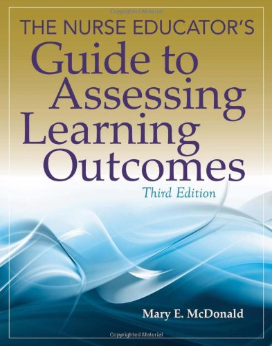 The Nurse Educator's Guide to Assessing Learning Outcomes by Brand: Jones Bartlett Learning