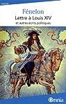 Lettre à Louis XIV et autres écrits politiques par Salignac de La Mothe Fénelon