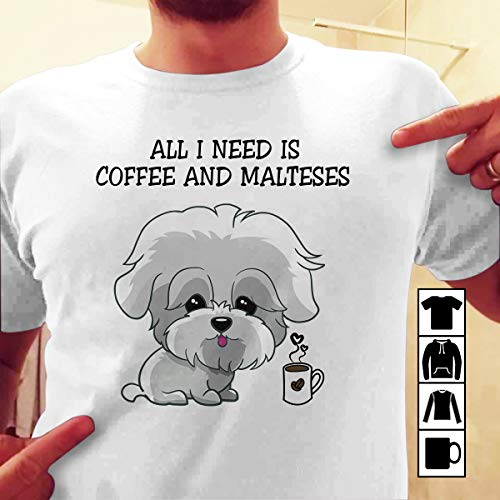 Maltese s All I Need Is Coffee And Malteses T Shirt Long Sleeve Sweatshirt Hoodie Youth
