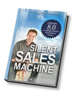 Silent Sales Machine 8th Revised Update - Automatic Online Profits by [Cockrum, Jim]