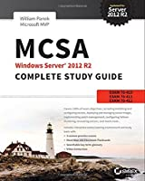 MCSA Windows Server 2012 R2 Complete Study Guide: Exams 70-410, 70-411, 70-412, and 70-417 Front Cover