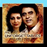 The Unforgettables Jagjit & Chitra Singh