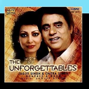 The Unforgettables Jagjit & Chitra Singh