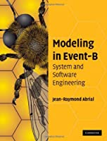Modeling in Event-B: System and Software Engineering Front Cover