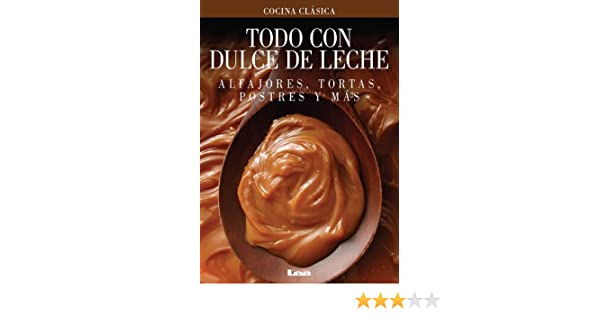 Todo con Dulce de Leche. Alfajores, tortas, postres y más (Spanish Edition) - Kindle edition by Maria Nuñez Quesada. Cookbooks, Food & Wine Kindle eBooks ...