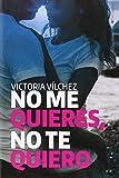 img - for No me quieres, no te quiero book / textbook / text book
