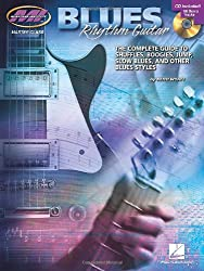 Blues Rhythm Guitar: The Complete Guide to Shuffles, Boogies, Jump, Slow Blues, and Other Blues Styles [With CD] (Master Class)