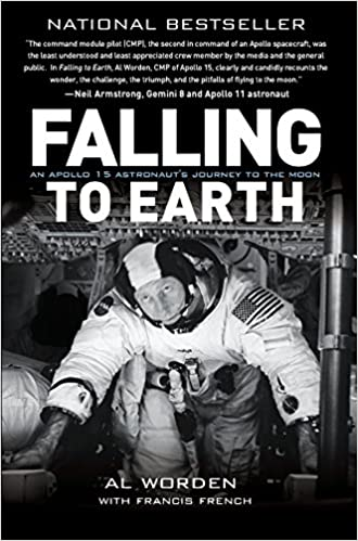 7e5671638 Falling to Earth: An Apollo 15 Astronaut's Journey to the Moon: Al ...