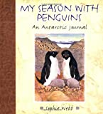 My Season With Penguins: An Antarctic Journal