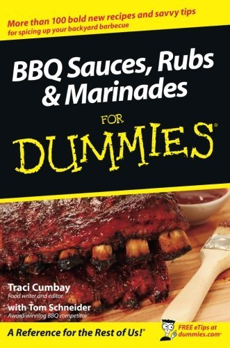 BBQ Sauces, Rubs and Marinades For Dummies by Traci Cumbay (2008-03-10)