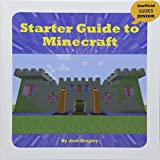 Starter Guide to Minecraft (Unofficial Guides Junior)