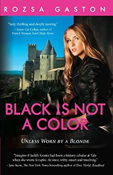 Black Is Not A Color: Unless Worn by a Blonde (The Ava Series Book 2) by [Gaston, Rozsa]