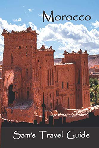 Morocco: Essential Travel Tips - all you NEED to know