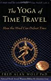The Yoga of Time Travel, Fred Alan Wolf, 083560828X