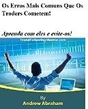 Os Erros Mais Comuns Que Os Traders Cometem!  Aprenda com eles e evite-os! ( Trend Following Mentor) (Portuguese Edition)