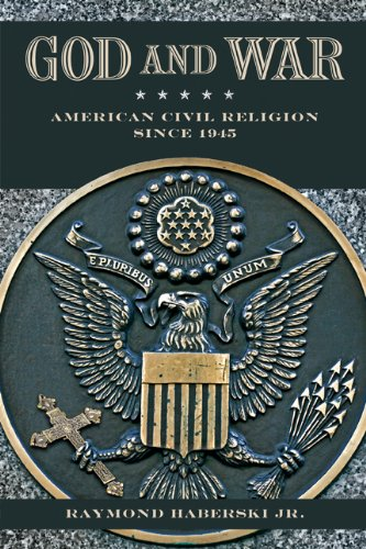 Download God and War: American Civil Religion since 1945 PDF
