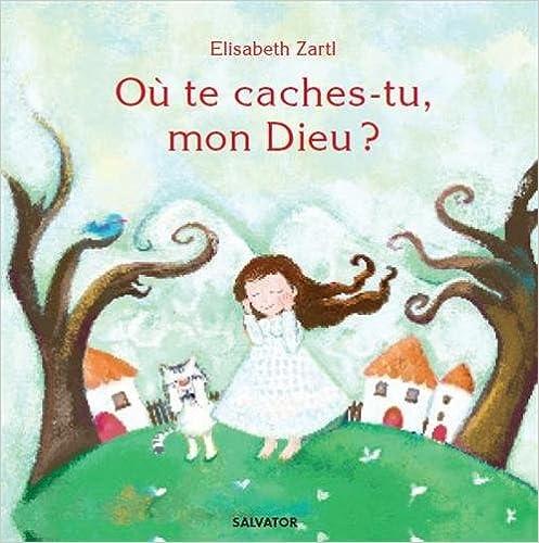 Livres gratuits en ligne Où Te Caches-Tu Mon Dieu ? pdf, epub