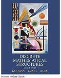 Discrete Mathematical Structures (Classic Version) (Pearson Modern Classics for Advanced Mathematics Series)