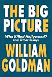 The Big Picture, William Goldman, 1557834067