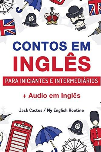 Aprenda Inglès Com Contos Incríveis Para Iniciantes E Intermediários: Melhore Sua Habilidade de Leitura E Compreensão Auditiva Em Inglès