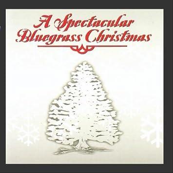 spectacular bluegrass christmas - Bluegrass Christmas Music