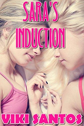 Sara's Induction (A Lesbian Romance Novella)
