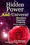 img - for The Hidden Power of the AND-Universe: Abundance, Happiness, Prosperity   Along Your Spiritual Path book / textbook / text book