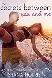The Secrets Between You and Me (Stolen Kiss Book 2)