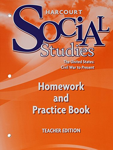 Harcourt Social Studies: Homework and Practice Book Teacher Edition Grade 6 Civil War to Present