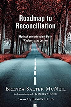 Roadmap to Reconciliation: Moving Communities into Unity, Wholeness and Justice by [McNeil, Brenda Salter]