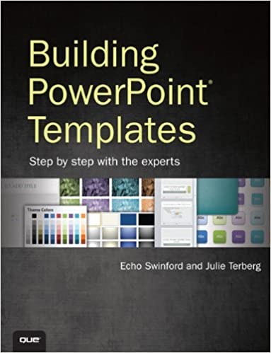 Building powerpoint templates step by step with the experts echo building powerpoint templates step by step with the experts echo swinford julie terberg 9780789749550 amazon books toneelgroepblik Images