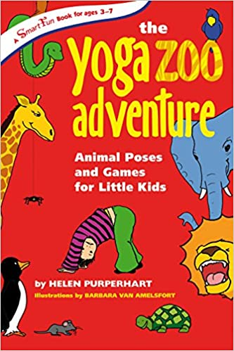 Barbara van Amelsfort - Yoga Zoo Adventures: Animal Poses And Games For Little Kids