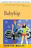 Babyhip, Patricia Welles, 0595338372