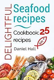 Delightful seafood recipes.Cookbook: 25 recipes.