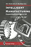 Intelligent Manufacturing : Programming Environments for CIM, , 1447120256