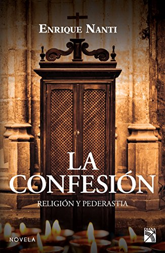 Descargar Libro La Confesión: Religión Y Pederastia Enrique Nanti