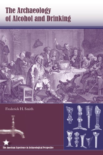 Books : The Archaeology of Alcohol and Drinking (American Experience in Archaeological Pespective) by Prof. Frederick H. Smith (2008-11-02)