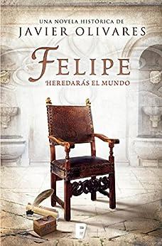 Felipe (Spanish Edition) by [Zurilla, Javier Olivares]