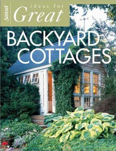 Cheap  Ideas for Great Backyard Cottages