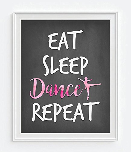 Eat Sleep Dance Repeat -quote typography inspirational art print, UNFRAMED, Christmas gift, Pink watercolor Ballerina Dancer Home & Wall decor art sign poster, 8x10