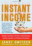 img - for Instant Income: Strategies That Bring in the Cash by Janet Switzer (2007-02-09) book / textbook / text book