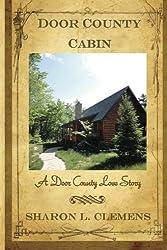 Door County Cabin: A Door County Love Story