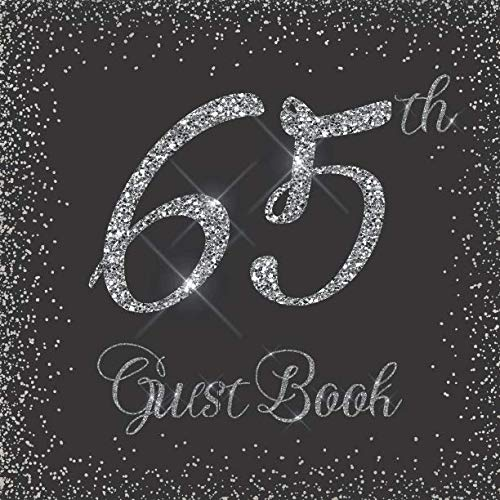 (65th Guest Book: Glitter Silver and Black - Birthday/Anniversary/Wedding/Memorial/Farewell/Event Party Signing Message Book, Gift Log, Photo Space, ... Keepsake Present for Special)