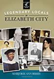 Legendary Locals of Elizabeth City, Marjorie Ann Berry, 1467101605