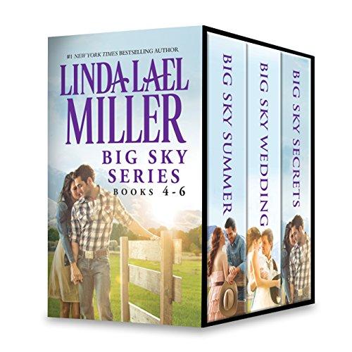 Linda Lael Miller Big Sky Series Books 4-6: Big Sky Summer\Big Sky Wedding\Big Sky Secrets (The Parable - Linda Summer